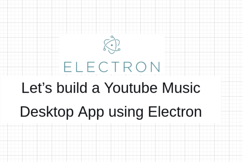 Let's build a Youtube Music Desktop App using Electron