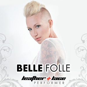 Belle Folle: Performer