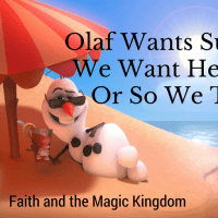 Olaf Wants Summer, We Want Heaven — Or So We Think