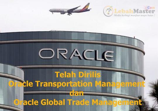 Oracle Transportation Management dan Oracle Global Trade Management