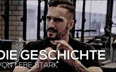 Die Geschichte von Lebe Stark..