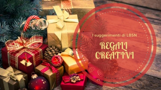 LBSN consiglia: regali creativi