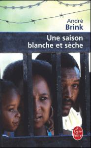 Une saison blanche et sèche: roman historique sur l'apartheid