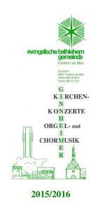 "Ginnheimer Kantorei ""Ginnheimer Kirchenkonzerte, Orgel- und Chormusik"""