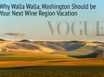 Vogue: Why Walla Walla Should be Your Next Wine Region ...