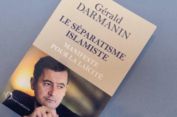 """""""Le séparatisme islamiste, manifeste pour la laïcité"""" de Gérald Darmanin"""