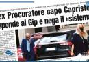 L'EX PROCURATORE CAPO CAPRISTO RISPONDE AL GIP E NEGA IL «SISTEMA»