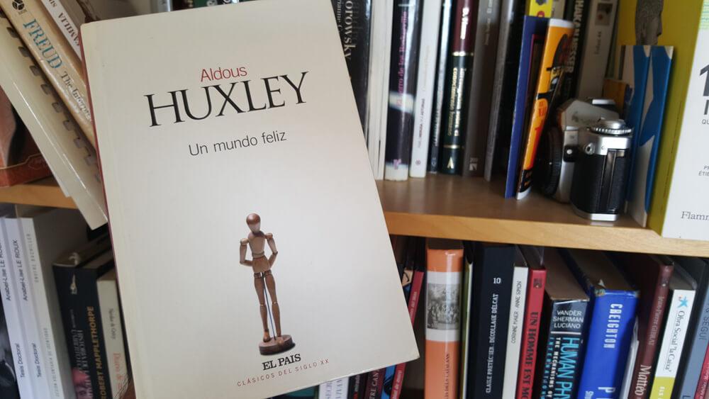 Lectura de Un Mundo Feliz de Huxley en tiempos de crisis