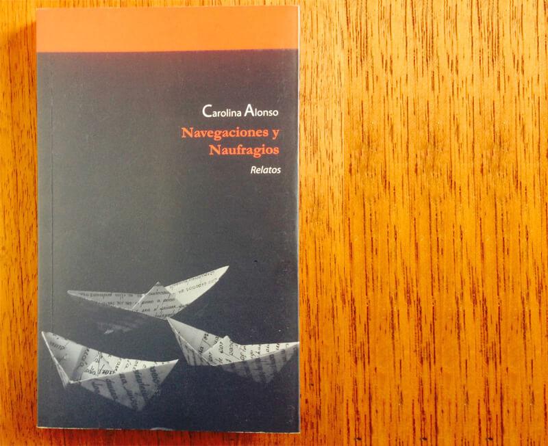 Navegaciones y Naufragios: los relatos sensibles de Carolina Alonso