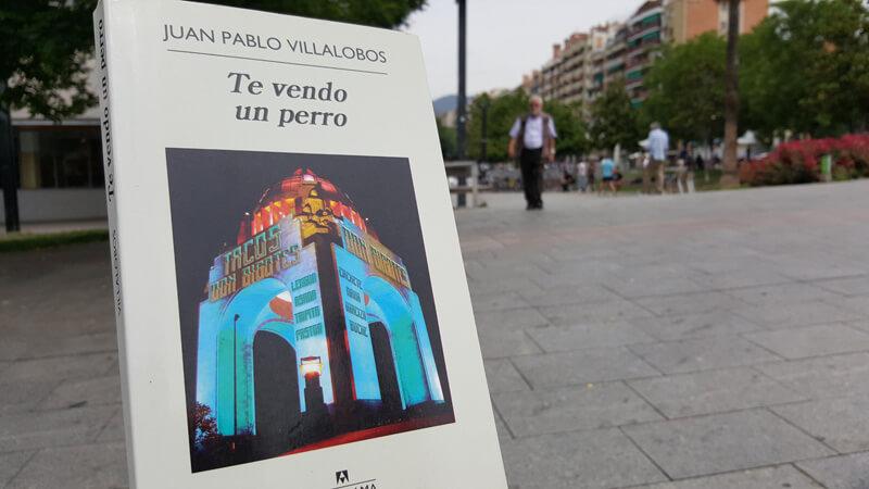 Te vendo un perro, una novela de Juan Pablo Villalobos