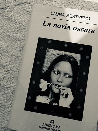 Reseña del libro la novia oscura de Laura Restrepo