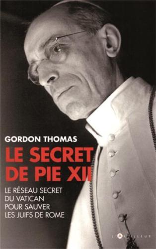Le secret de Pie XII – Le réseau secret du Vatican pour sauver les juifs à Rome