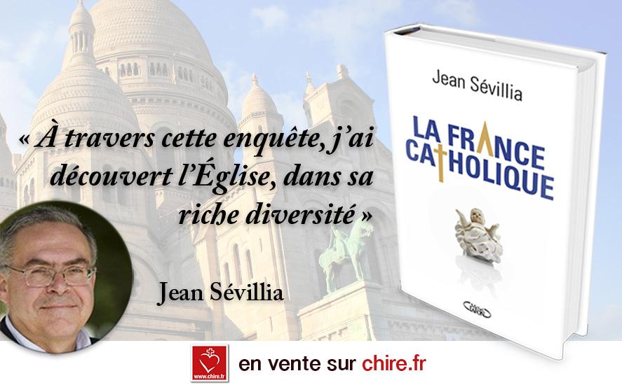 Jean Sévilla la France Catholique