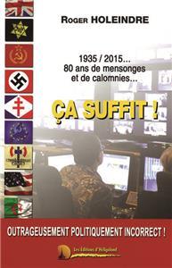 1935 / 2015 80 ans de mensonges et de calomnies… ça suffit ! par Roger Holeindre