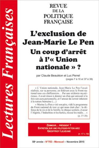 N° 703 – NOVEMBRE 2015 : L'EXCLUSION DE JEAN-MARIE LE PEN : UN COUP D'ARRÊT À L'»UNION NATIONALE»?