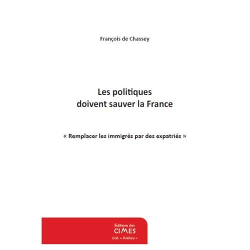 Les politiques doivent sauver la France de François de Chassey