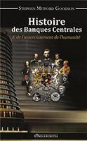 Histoire des banques centrales et de l'asservissement de l'humanité