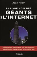 I-Moyenne-17652-le-livre-noir-des-geants-de-l-internet-espionnage-generalise-vol-de-donnees-exploitation-destruction-d-emplois-etc.net[1]
