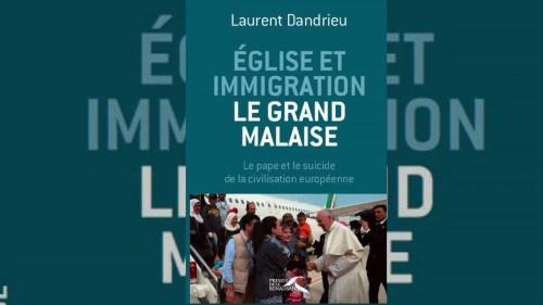 Laurent Dandrieu : «L'église confond charité et politique d'immigration !»