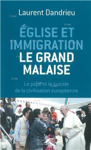 Dandrieu-eglise-et-immigration-le-grand-malaise-le-pape-et-le-suicide-de-la-civilisation-europeenne
