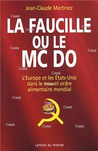 Martinez-la-faucille-ou-le-mc-do-l-europe-et-les-etats-unis-dans-le-nouvel-ordre-alimentaire-mondial.net