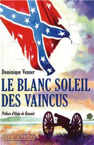 Dominique Venner-le-blanc-soleil-des-vaincus-l-epopee-sudiste-et-la-guerre-de-secession.net