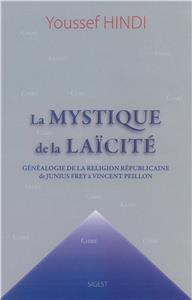 Youssef Hindi-la-mystique-de-la-laicite-genealogie-de-la-religion-republicaine-de-junius-frey-a-vincent-peillon.net