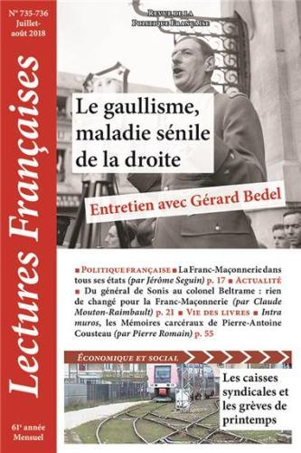 Éditorial, juillet-août 2018 : Le gaullisme, maladie sénile de la droite – Entretien avec Gérard Bedel