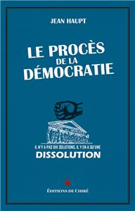 Le Procès de la démocratie de Jean Haupt. « Pour la nation contre la démocratie »