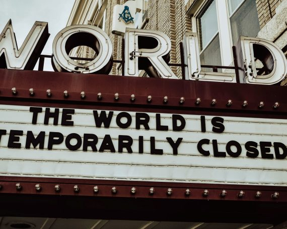 "Theatre sign ""The World Is Closed"" 