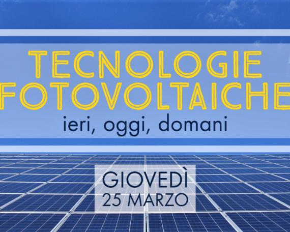 Foto copertina webinar - Tecnologie fotovoltaiche 25 Marzo 2021