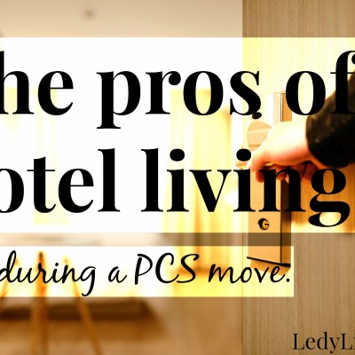 The pros of hotel living: during a PCS move