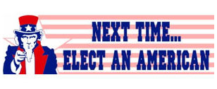 next time... elect an american