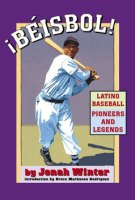 ¡Beisbol! Latino Baseball Pioneers and Legends