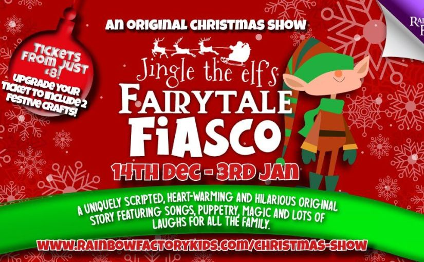 Jingle the Elf's Fairytale Fiasco – Rainbow Factory Show