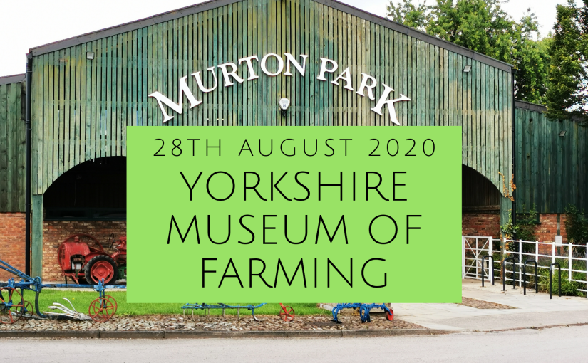 Yorkshire Museum of Farming – attraction review