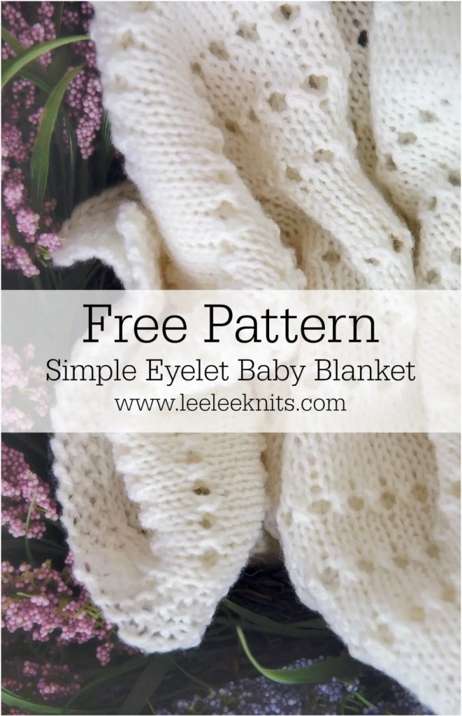 Eyelet Baby Blanket Knitting Pattern Leelee Knits