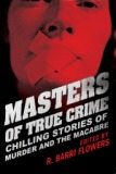 Copy of MASTERS OF TRUE CRIME Chilling Stories of Murder and the Macabre - Copy
