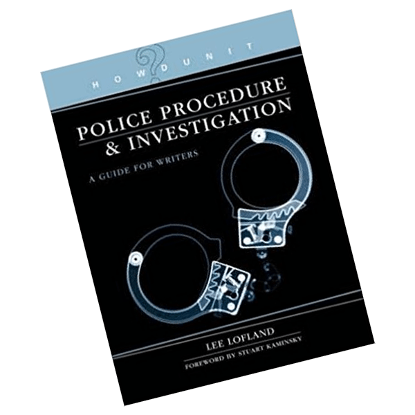 Police Procedure & Investigation: A Guide for Writers