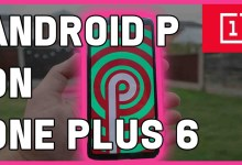 Android P Review + Easy Install for OnePlus 6 (Beta 3 DP4)