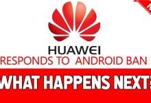HUAWEI NEWS - A response to the Huawei ban.....