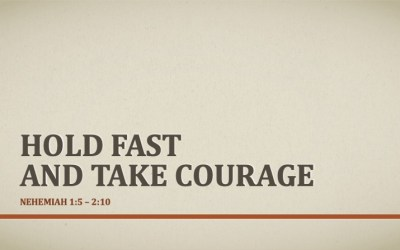 Hold Fast – and Take Courage