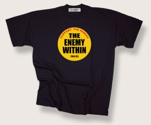 Miners' Strike: Enemy Within T-Shirt