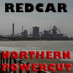 REDCAR NORTHERN POWWERCUT