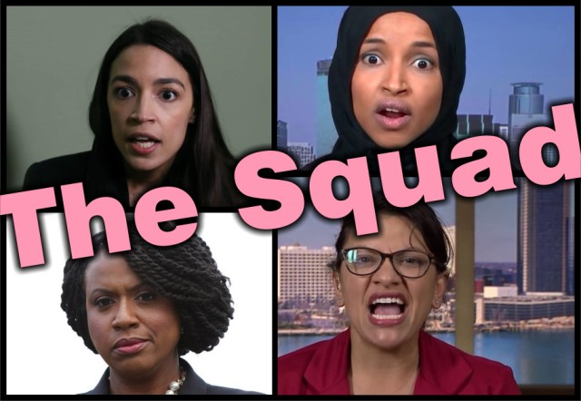Deport The Squad - Cortez, Omar, Pressley and Tlaib.