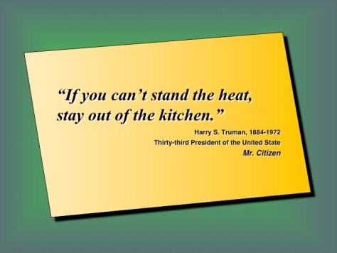 Quotes_Stress_Harry_Truman_Heat_In_Kitchen