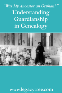 understanding guardianship in genealogy