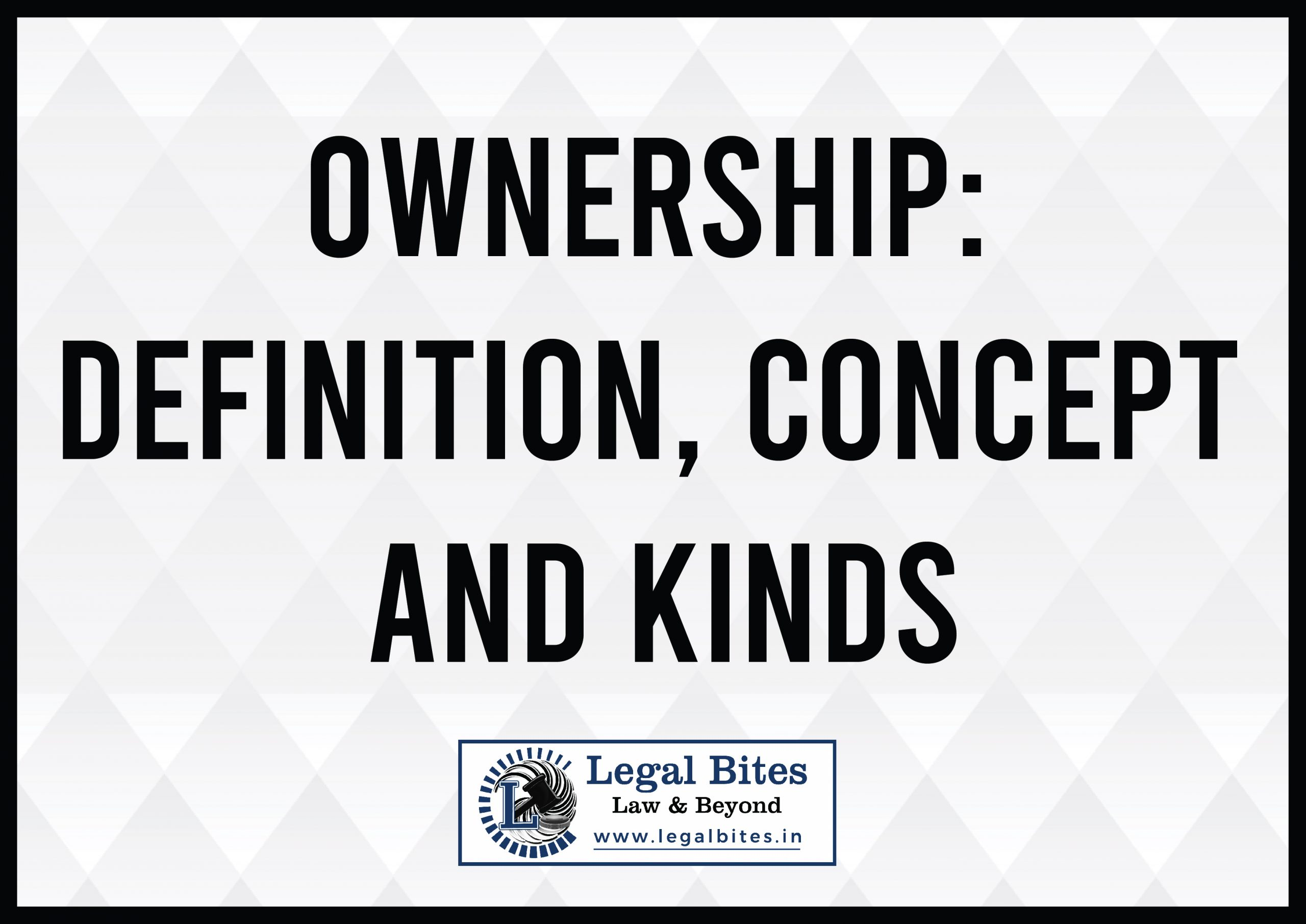 Ownership: Definition, Concept and Kinds