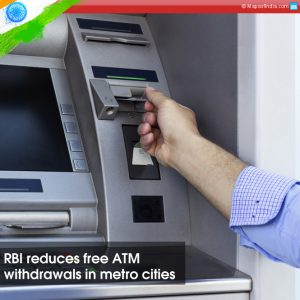 rbi-reduces-free-atm-withdrawals-in-metro-cities