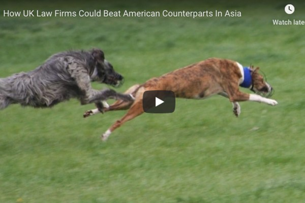 (Mimesis Law) — How UK Law Firms Could Beat American Counterparts In Asia